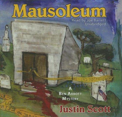 Mausoleum (Ben Abbott Mysteries, Book 5)(Library Edition): Justin Scott