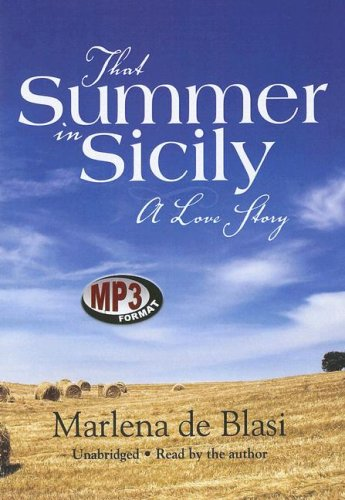That Summer in Sicily - A Love Story: Marlena de Blasi