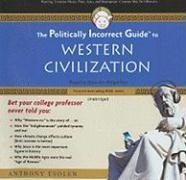 9781433214677: The Politically Incorrect Guide to Western Civilization (Politically Incorrect Guides (Audio))