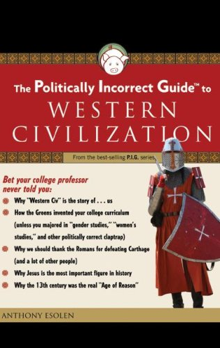 The Politically Incorrect Guide to Western Civilization (Politically Incorrect Guides (Audio)): ...
