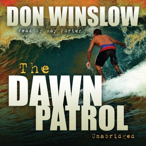 The Dawn Patrol -: Don Winslow