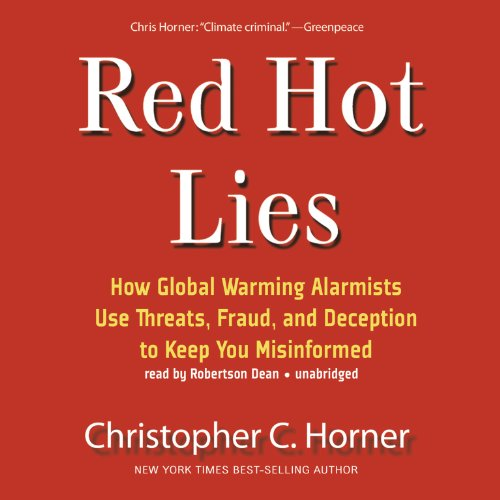 9781433215094: Red Hot Lies: How Global Warming Alarmists Use Threats, Fraud, and Deception to Keep You Misinformed