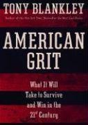 American Grit - What It Will Take to Survive and Win in the 21st Century: Tony Blankley