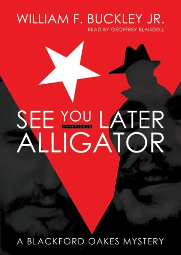 9781433216213: See You Later, Alligator: A Blackford Oakes Mystery (Library Binding)