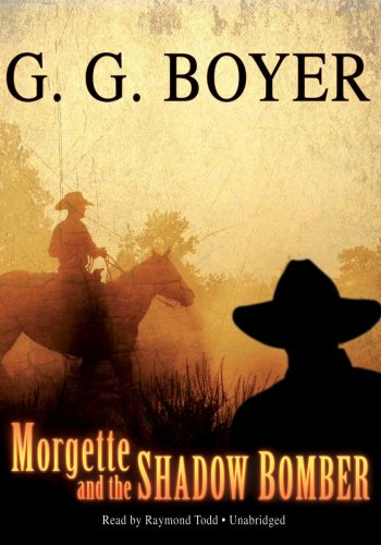 Morgette and the Shadow Bomber -: Glenn G. Boyer