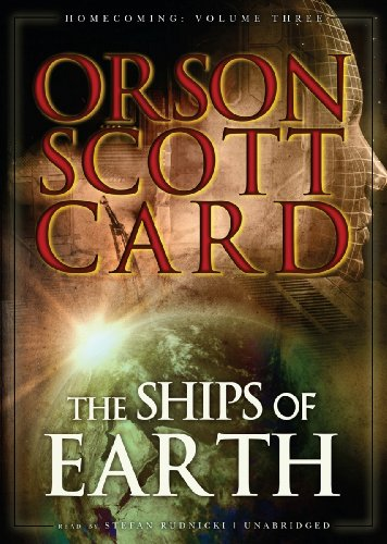 The Ships of Earth (Homecoming series, Volume 3): Orson Card Scott