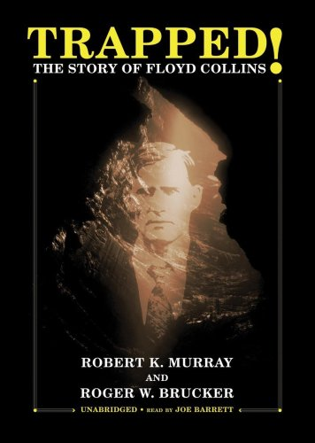 Trapped!: The Story of Floyd Collins (Library Edition) (1433224216) by Robert K. Murray; Roger W. Brucker