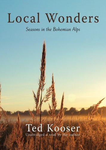 Local Wonders: Seasons in the Bohemian Alps (Library Edition) (1433224291) by Ted Kooser