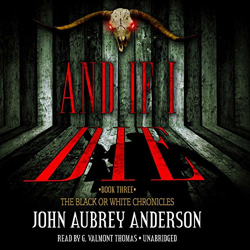 And If I Die (The Black or White Chronicles: Book 3) (Black or White Chronicles (Audio)): John ...