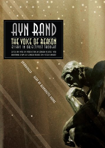 The Voice of Reason: Essays in Objectivist Thought (Library Edition) (1433226618) by Ayn Rand; Leonard Peikoff