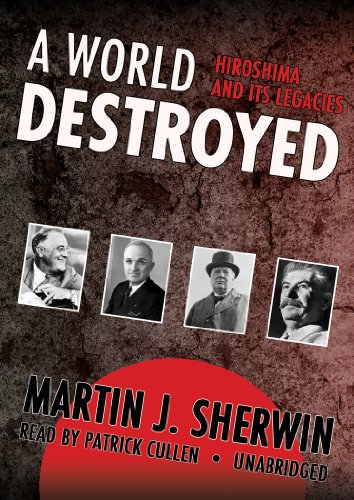 analyzing martin sherwins book a world destroyed hiroshima and the origins of the arms race A world destroyed: hiroshima and its legacies audiobook written by martin j sherwin this is the classic history of hiroshima and the origins of the arms race.