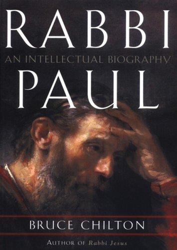 Rabbi Paul: An Intellectual Biography: Bruce Chilton