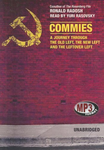 9781433231773: Commies: A Journey through the Old Left, the New Left, and the Leftover Left