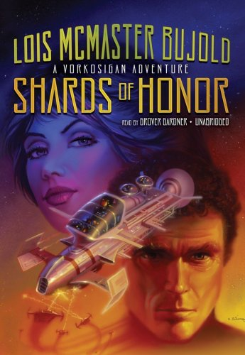 Shards of Honor: A Yorkosigan Adventure: Library Edition: Lois McMaster Bujold