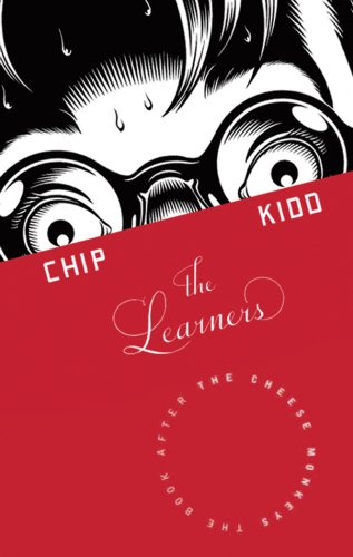 The Learners -: Chip Kidd