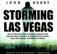 Storming Las Vegas - How a Cuban-Born, Soviet-Trained Commando Took Down the Strip to the Tune of ...