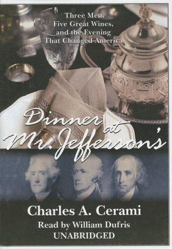 9781433233920: Dinner at Mr. Jeffersons: Three Men, Five Great Wines, and the Evening That Changed America