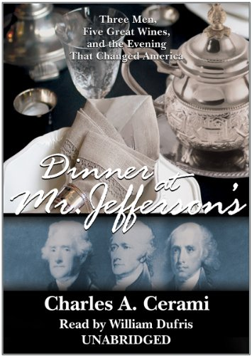 9781433233937: Dinner at Mr. Jeffersons: Three Men, Five Great Wines, and the Evening That Changed America