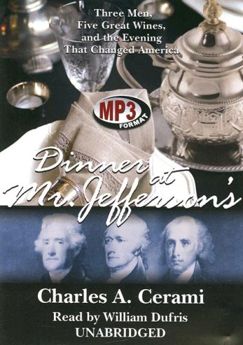 9781433233968: Dinner at Mr. Jeffersons: Three Men, Five Great Wines, and the Evening That Changed America