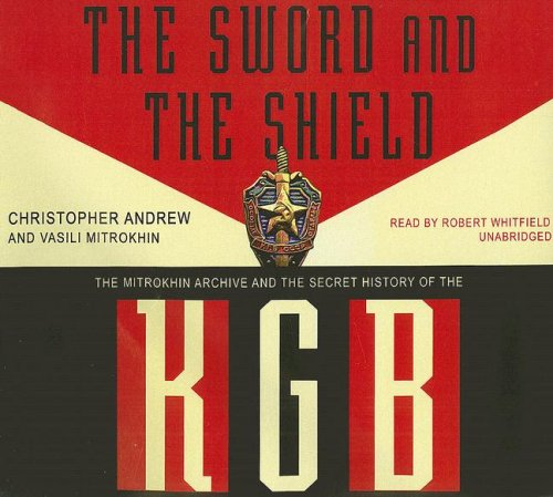 9781433234491: The Sword and the Shield: The Mitrokhin Archive and the Secret History of the KGB