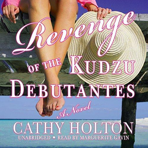Revenge of the Kudzu Debutantes: A Novel: Cathy Holton