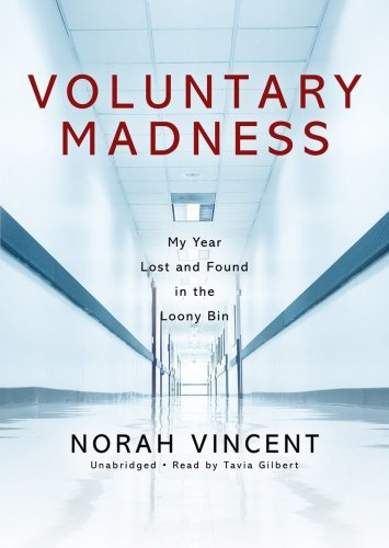 Voluntary Madness: My Year Lost and Found in the Loony Bin [Library Binding] (1433235609) by Norah Vincent