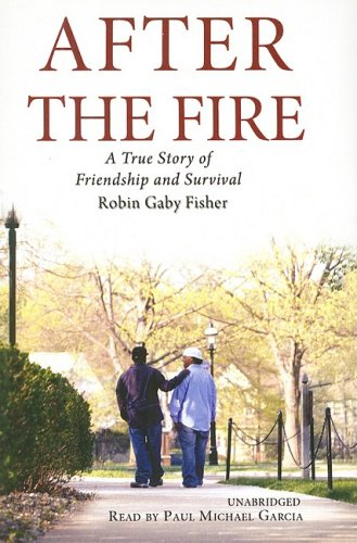 9781433244360: After the Fire: A True Story of Love and Survival