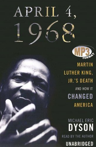 9781433244896: April 4, 1968: Martin Luther King, Jr.s Death and How It Changed America