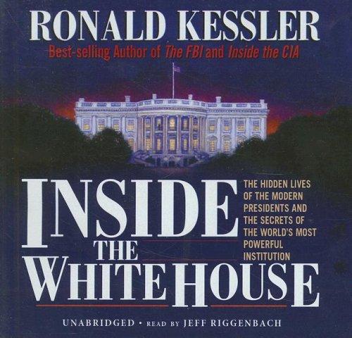 Inside the White House -: Ronald Kessler