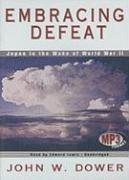 Embracing Defeat: Dower, John W