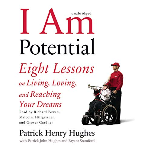 I Am Potential: Eight Lessons on Living, Loving, and Reaching Your Dreams: Hughes