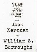 And the Hippos Were Boiled in Their Tanks -: Jack Kerouac; William S. Burroughs
