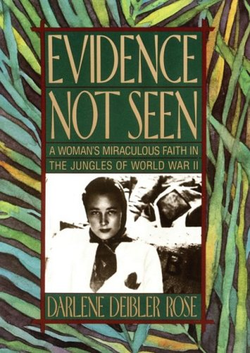9781433249471: Evidence Not Seen: A Woman's Miraculous Faith in the Jungles of World War II