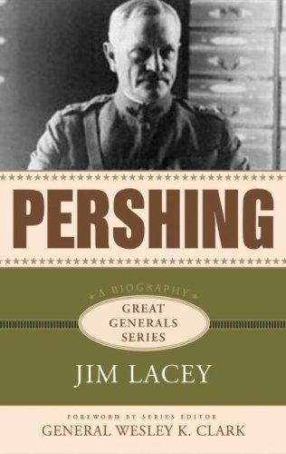 Pershing (Great General Series): Jim and Clark Wesley K.