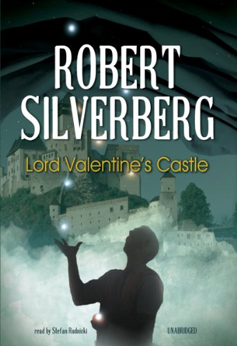 Lord Valentine's Castle -: Robert Silverberg