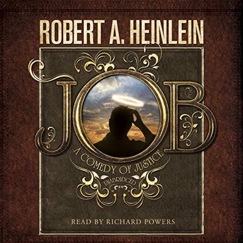 Job - A Comedy of Justice: Robert A. Heinlein