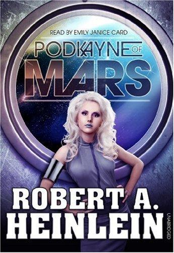 Podkayne of Mars -: Robert A. Heinlein