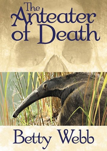 The Anteater of Death - A Gunn Zoo Mystery: Betty Webb