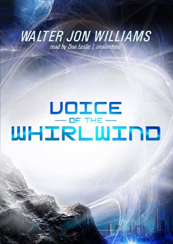 Voice of the Whirlwind -: Walter Jon Williams