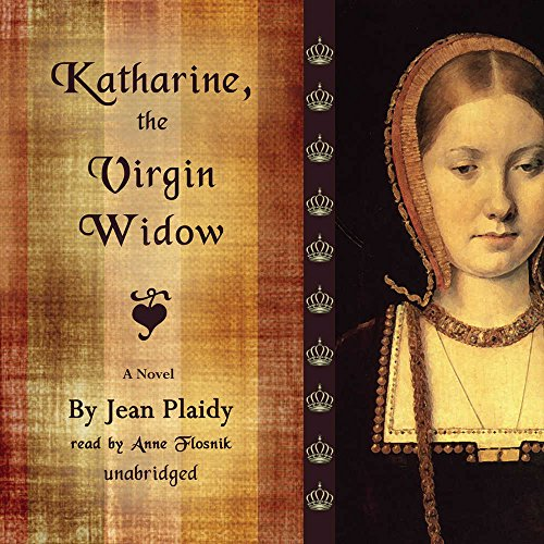 Katharine, The Virgin Widow (Tudor Saga, Bk 2) (1433253364) by Jean Plaidy