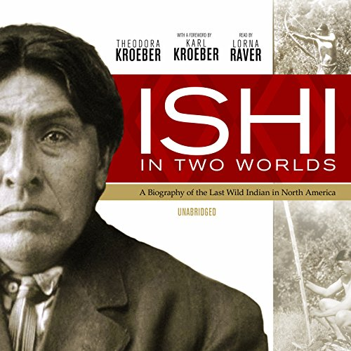 9781433253874: Ishi in Two Worlds: A Biography of the Last Wild Indian in North America