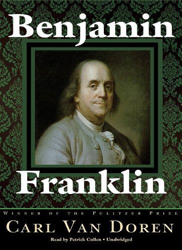 Benjamin Franklin -: Carl Van Doren