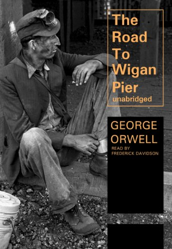 The Road to Wigan Pier: Library Edition: Orwell, George/ Davidson, Frederick (Narrator)