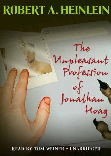 The Unpleasant Profession of Jonathan Hoag (1433265842) by Robert A. Heinlein