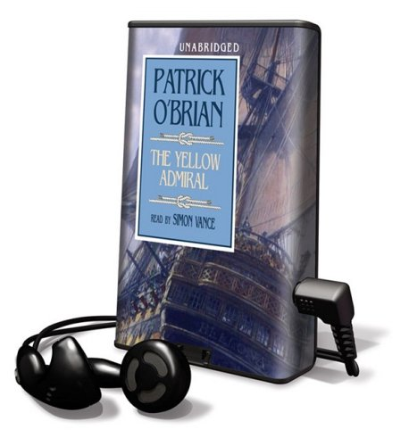 The Yellow Admiral [With Earbuds] (Aubrey-Maturin) (1433266490) by O'Brian, Patrick