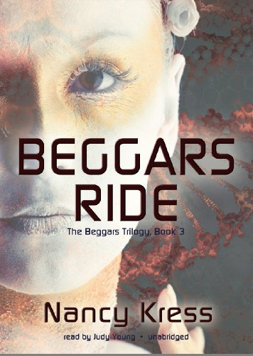 Beggars Ride (Beggars Trilogy, Book 3) (9781433269820) by Nancy Kress