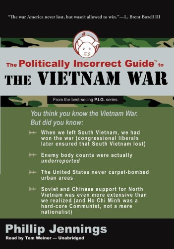 9781433271199: The Politically Incorrect Guide to the Vietnam War (Politically Incorrect Guides (Audio))