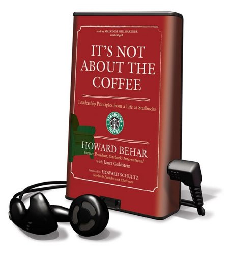 9781433274503: It's Not about the Coffee: Leadership Principles from a Life at Starbucks (Playaway Adult Nonfiction)