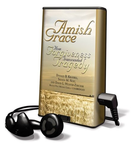 9781433274886: Amish Grace: How Forgiveness Transcended Tragedy [With Earbuds] (Playaway Adult Nonfiction)