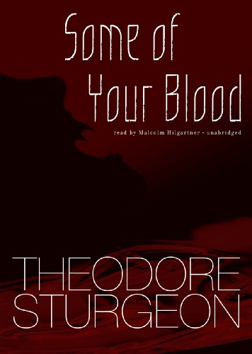 Some of Your Blood -: Theodore Sturgeon